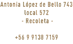 Antonia López de Bello 743 local 572 - Recoleta - +56 9 9138 7159
